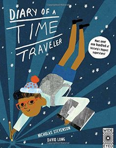 Diary of a Time Traveler: Meet over one hundred of history's biggest superstars! by David Long http://www.amazon.com/dp/1847807046/ref=cm_sw_r_pi_dp_pv-gwb124K9T0