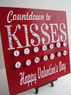 Countdown to kisses...how cute is  this!