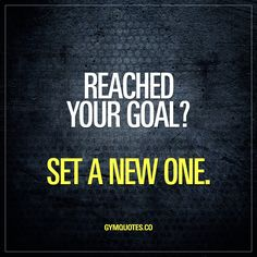 Reached your goal? Set a new one. We grow by challenging ourselves. And overcoming those challenges. And it's all about setting goals, crushing them and setting new ones. #gym #motivation #quote