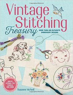 Vintage Stitching Treasury: Suzanne McNeill Czt: 9781497200074: Amazon.com…