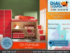 Make Your Home Look More Beautiful. Furnish Your Home With Well Designed Furniture. With Dial A Coupon Get The Best Discount Furniture. Call @ 040 24 40 40 40 And Get Your Discount Coupon.  For More Discount Deals Please Visit: www.DialACoupon.com
