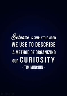 Science is simply the word we use to describe the method of organizing our curiosity. #STEM #quotes