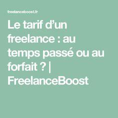 Le tarif d'un freelance : au temps passé ou au forfait ? | FreelanceBoost