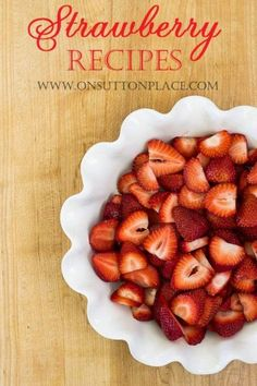 Collection of Strawberry Recipes that are easy, fresh tasting and quick! | On Sutton Place