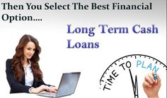 Long term loans with bad credit are best financial facility for meeting either long term financial obligations without burdening the borrowers. These loans are very helpful and effective for unforeseen credit problems.