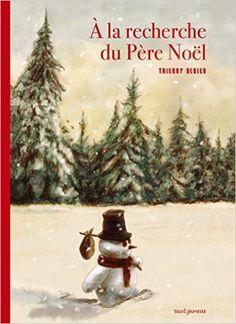 Amazon.fr - A la recherche du Père Noël - Thierry Dedieu - Livres