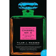 The Secret of Chanel No. 5: The Intimate History of the World's Most Famous Perfume - Walmart.com