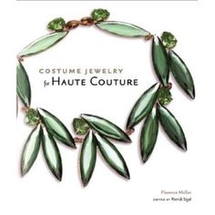 Costume Jewelry for Haute Couture (Les paruriers de la haute couture) - by Florence Müller  - Vendome Press  2007, relié 271 pp (ENGLISH version)