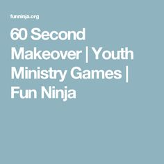 60 Second Makeover | Youth Ministry Games | Fun Ninja