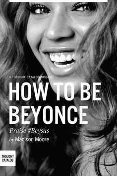 We're in a Beyoncé moment. The pop sensation has more fans, more fame, and more cultural influence than ever before. But what makes her so iconic? Is she really that perfect? And why do we love her so much? How to Be Beyoncé isn't a biography (mostly because nobody wants to get sued by someone who does everything so perfectly). Instead, it's a meditation on her place in culture, why we love her so much, and what we can learn from her image and work-ethic so we can reach our own potential.