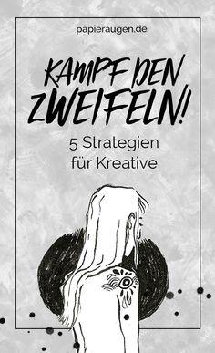 Strategie für Kreative. Kampf den Zweifeln