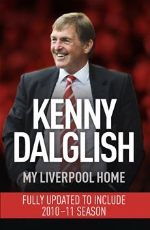 My Liverpool Home By: Kenny Dalglish great work of football literature.