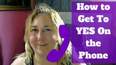 How to Get To YES On the Phone