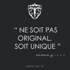 Ne soit pas original, soit unique. #izac #izacparis #citations
