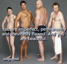 fight negative male body image. it's really hard to find a quote that's geared towards male body image issues.... Tte: 3 ill I. Third guy wi...