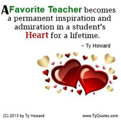A Favorite Teacher is LOVE. quotes for teachers. quotes for educators. motivational quotes. inspirational quotes. ( MOTIVATIONmagazine.com )
