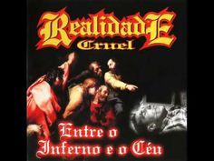 Realidade Cruel - Entre o Inferno e o Céu (CD COMPLETO OFICIAL)