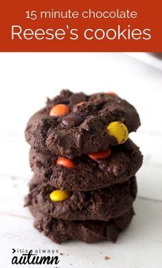 15 Minute Chocolate Reese's Cookies