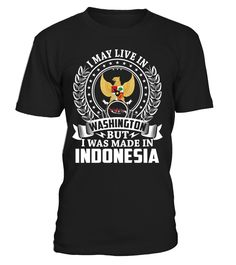 I May Live in Washington But I Was Made in Indonesia #Indonesia
