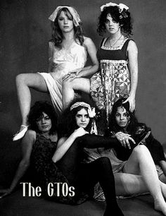 The GTOs, Zappa's Laurel Canyon all-girl band. Pamela Des Barres, Famous Groupies, Mini Van, Bebe Buell, Laurel Canyon, Girls Together, Thing 1, Wife And Girlfriend, Almost Famous