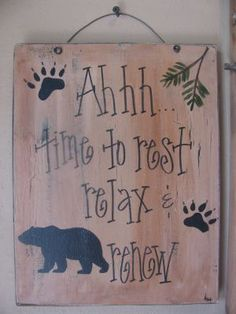 Rest Relax and Renew Cabin Sign for our place up north! Mountain Dream Homes, Distressed Wood Signs, Cabin Signs, Bear Decor, Lodge Style, Rest And Relaxation, Lodge Decor, Cozy Cottage, Do It Yourself Home