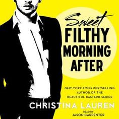 Sweet Filthy Morning After (Wild Seasons #1.5), by Christina Lauren (and read by Jason Carpenter)