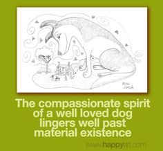 The compassionate spirit of a well loved dog lingers well past material existence.