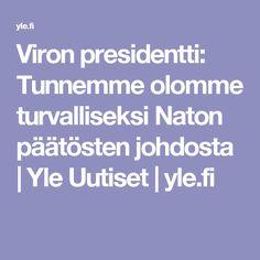 Viron presidentti: Tunnemme olomme turvalliseksi Naton päätösten johdosta | Yle Uutiset | yle.fi
