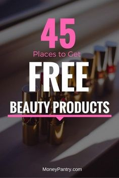 Free makeup and beauty products/samples are easy to come by through these places.