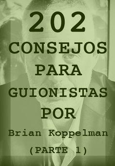 Brian Koppelman es uno de los guionistas y productores de desarrollo más admirados de Hollywood con historias como 'El Ilusionista' y autor de guiones como 'Oceans Thirteen', 'Rounders', nos ilustra con 202 consejos que todo escritor de imágenes o guionista profesional ha de seguir.