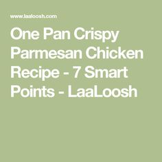 One Pan Crispy Parmesan Chicken Recipe - 7 Smart Points - LaaLoosh