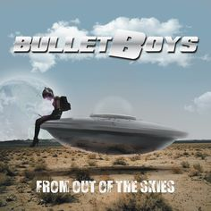 """"""" From out of the Skies"""" by Bulletboys"""
