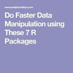 A tutorial on faster Data Manipulation in R using these 7 packages which are dplyr, data.table, readr, with examples What Is Data Science, Machine Learning Artificial Intelligence, Computer Programming, Programming Languages, Weather Data, Organization And Management, Science Articles, Learn To Code, Deep Learning
