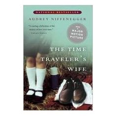 The Time Traveler's Wife, by Audrey Neffenegger