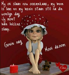 Good Night Wishes, Day Wishes, Lekker Dag, Goeie Nag, Special Quotes, Sleep Tight, Strong Quotes, Good Morning, Qoutes