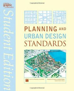 Planning and Urban Design Standards (Ramsey/Sleeper Architectural Graphic Standards Series) by American Planning Association, http://www.amazon.com/dp/0471760900/ref=cm_sw_r_pi_dp_F0nGrb1YDSW70