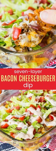 Seven-Layer Bacon Cheeseburger Dip is a hot, cheesy appetizer recipe to serve at your big game party with even more layers of cold toppings like lettuce, tomato, and burger sauce.