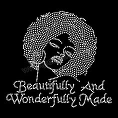 Beautifully And Wonderfully Made Hotfix Rhinestone Transfer Iron On T-Shirt Thanks to our clients' continued support over last few years, we've now outgrown our