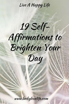 19 Self-Affirmations. Self-help. Happiness. Law of Attraction. Positivity, Optimism. Self-Love