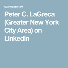 Peter C. LaGreca (Greater New York City Area) on LinkedIn New Things To Learn, New York City, Travel, Viajes, New York, Destinations, Traveling, Nyc, Trips