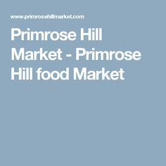 Primrose Hill Market - Primrose Hill food Market