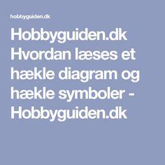 Hobbyguiden.dk  Hvordan læses et hækle diagram og hækle symboler - Hobbyguiden.dk