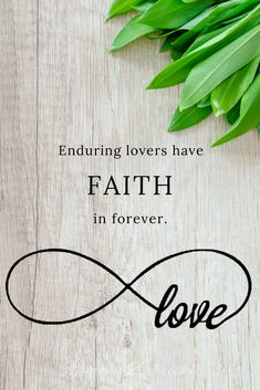 Enduring lovers have FAITH in FOREVER.