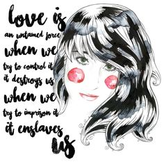 Love is an untamed force, when we try to control it, it destroys us, when we try to imprison it, it ensalves us #borjaandrea #art #arte #illustration #quote #quoteoftheday #quoteofthenight #watercolor #beautiful #love #lovely #pen #instagood #instaartist #portrait #draw #drawoftheday #paper #painting #paintoftheday #digitalart #dibujo #frasedeldia #frases #creative #graphic #frasesdeamor #lovequotes #watercolorpainting #digitalart #paulocoelho
