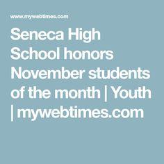 Seneca High School honors November students of the month   Youth   mywebtimes.com