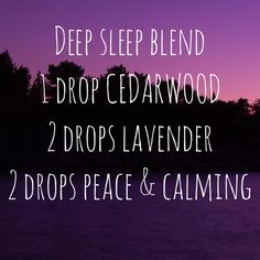 Deep sleep blend. Using Young Living Essential Oils - 1 drop Cedarwood, 2 drops Lavender, 2 drops Peace & Calming