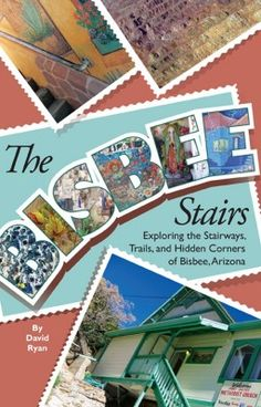 David Ryan's new book about the Bisbee Stairs is a great resource when wandering around Bisbee.