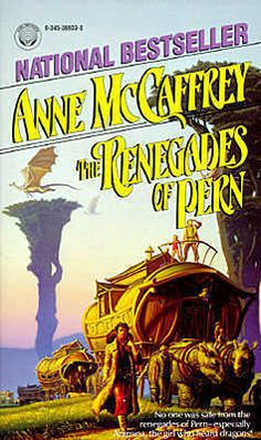 The Renegades of Pern by Anne McCaffrey [favorite quote: This is a broad and beautiful world we live in, and we'll see as much of it as we can.]