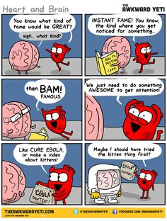 The awkward yeti comics. Heart has a plan to get a lot of attention really quickly.