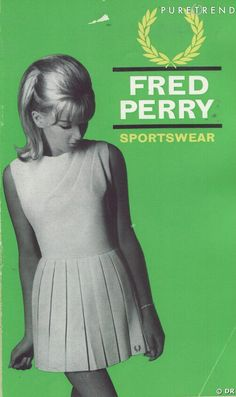 Fred Perry, made in the sixties Fred Perry, Tennis Dress, Tennis Clothes, Tennis Outfits, Tennis Wear, Nike Clothes, Tennis Fashion, Mod Fashion, Dr. Martens